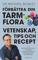 Förbättra din tarmflora en bok av Michael Mosley