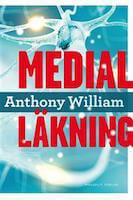Boken medial läkning av Anthony William