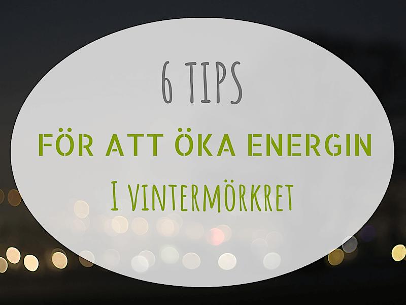6 tips för att öka energin i vintermörkret