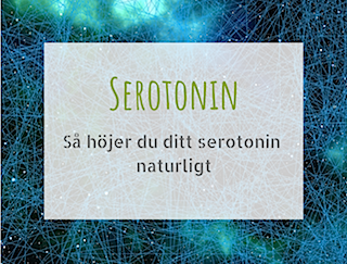Höja serotoninet naturligt