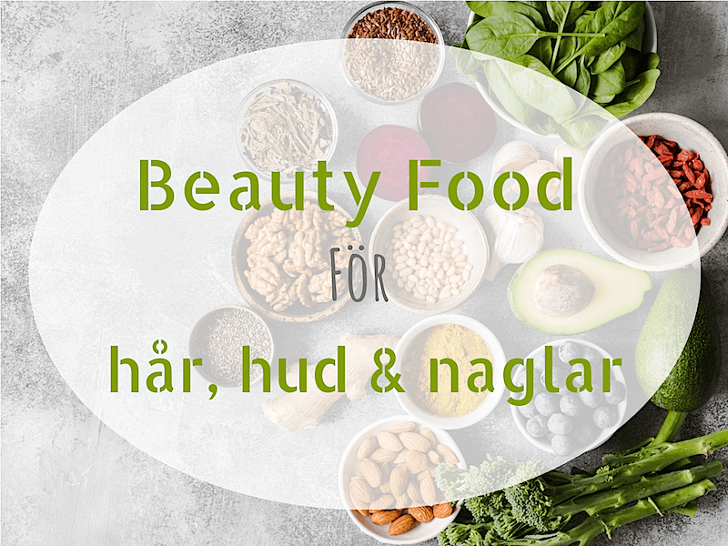 """""""Beauty food""""- mat för hud, hår & naglar"""